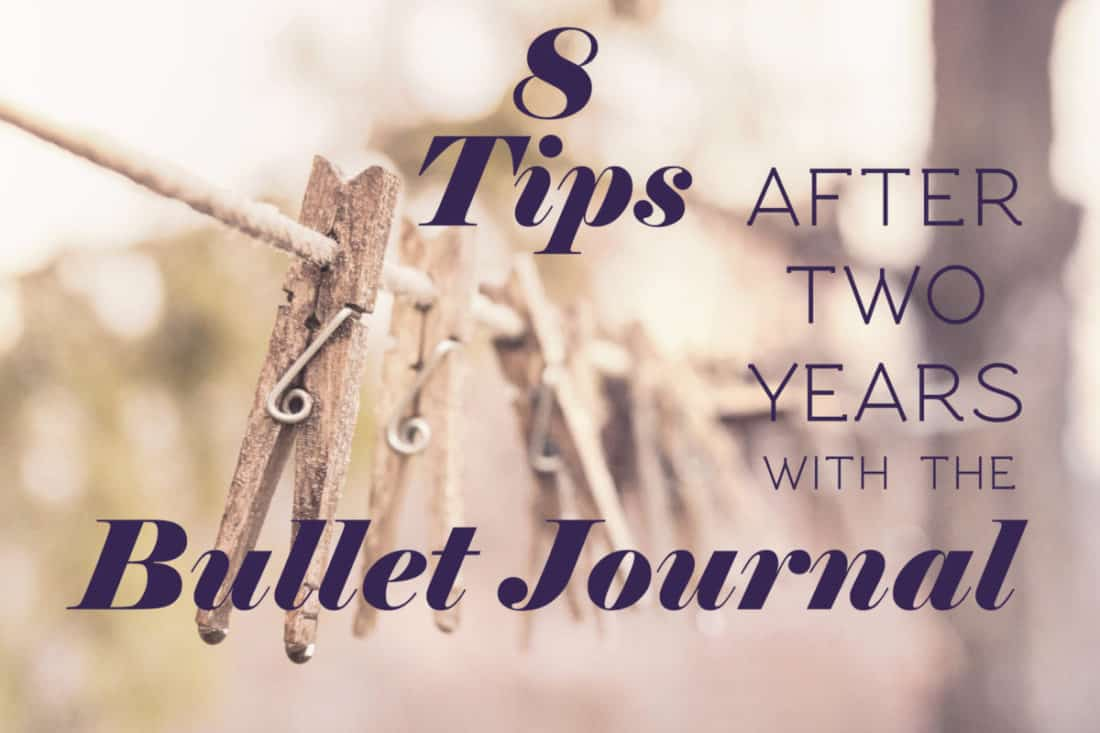 8 Bullet Journal Tips After Two Years