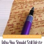 fountain laying on handwritten letter with text Why You Should Still Write Handwritten Letters