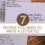 Stationary and and envelope with text 7 People YOu Need to Write a Letter To
