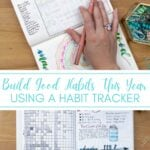 image collage of bullet journals with habit tracker page and text Build Good Habits This Year Using a Habit Tracker