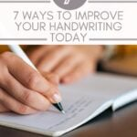woman's hands writing in a notebook with text 7 ways to Improve Your handwriting Today
