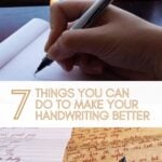 image collage with text 7 Things You Can Do To Make Your Handwriting Better