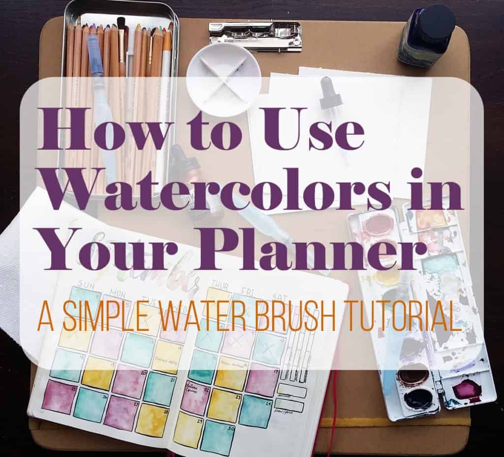 How To Use Watercolors In Your Planner