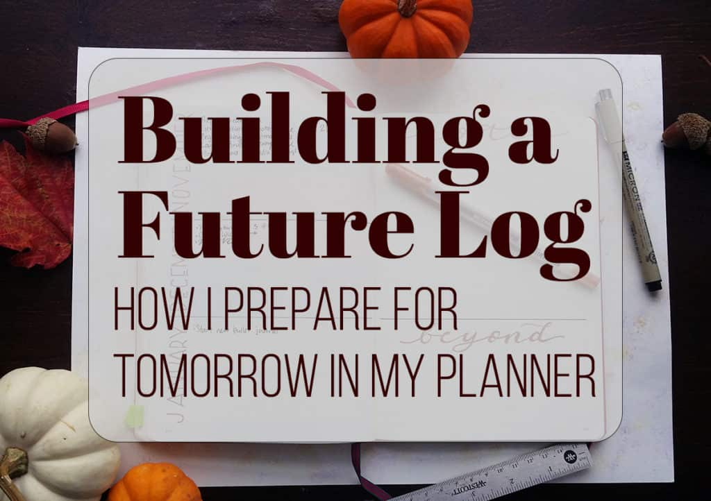 Building a Bullet Journal Future Log Cover Photo
