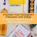 image of bullet journal and card with text Impress YOur Instagram followers with these 9 Trick for Flat Lay Photography