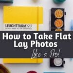 Yellow bullet journal with text How to Take Flat Lay Photos, Like a Pro