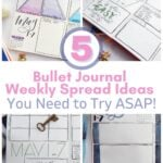image collage of journal weekly spreads with text 5 Bullet Hournal Weekly Spread Ideas You Need to Try ASAP!