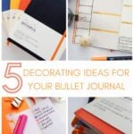 image collage of bullet journals with text 5 Decoratin gideas for Your Bullet Journal