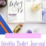 image of bullet journal page for May with text Stay Organized with These Weekly Bullet Journal Spread Ideas