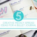 bullet journal pages with text 5 Creative Weekly Spread Ideas for a Bullet Journal