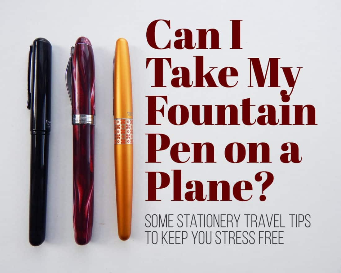 "Traveling with pens can be tricky, and it's hard to know which ones will give you grief. In this post, I answer the question you've been asking: ""Can I take my fountain pen on a plane?"" I will also tell you my other stationery travel tips to keep your trip stress free!"