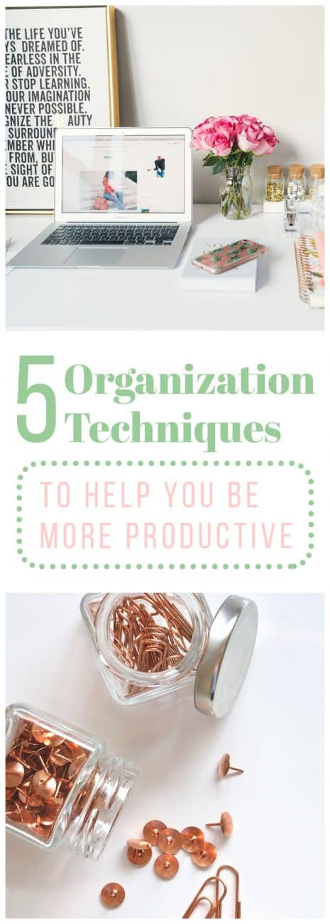 Here are 5 organization techniques that will shift your balance from chaos to organized. You won't believe how much more productive you will become!