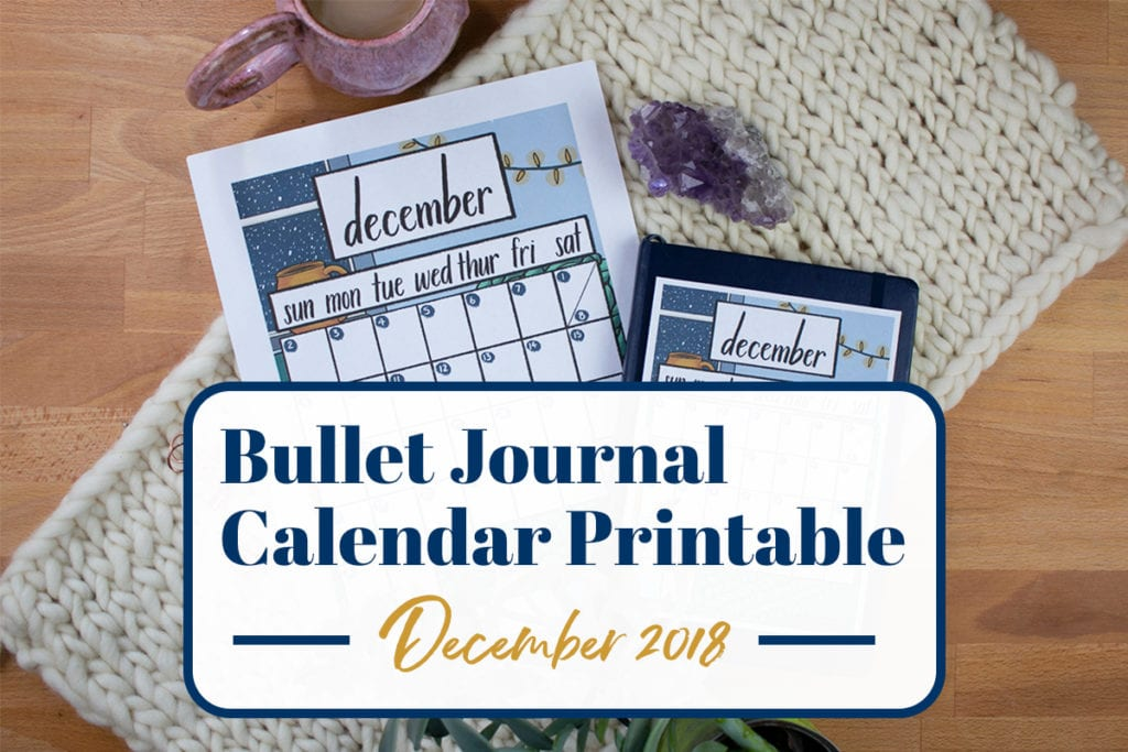 "Cover graphic with printables showing below and text saying ""Bullet Journal Calendar Printable December 2018"""