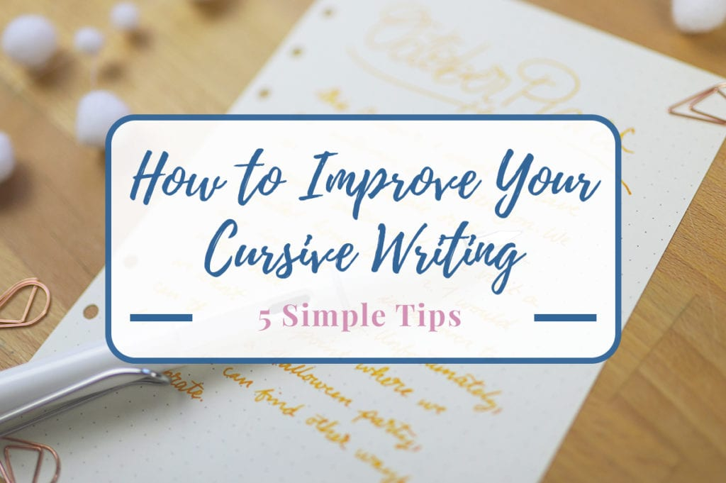 """Pen on written note with text overlay saying, """"how to improve your cursive writing five simple steps."""""""