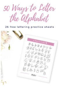 50 ways to letter the alphabet lettering practice sheets pin 1