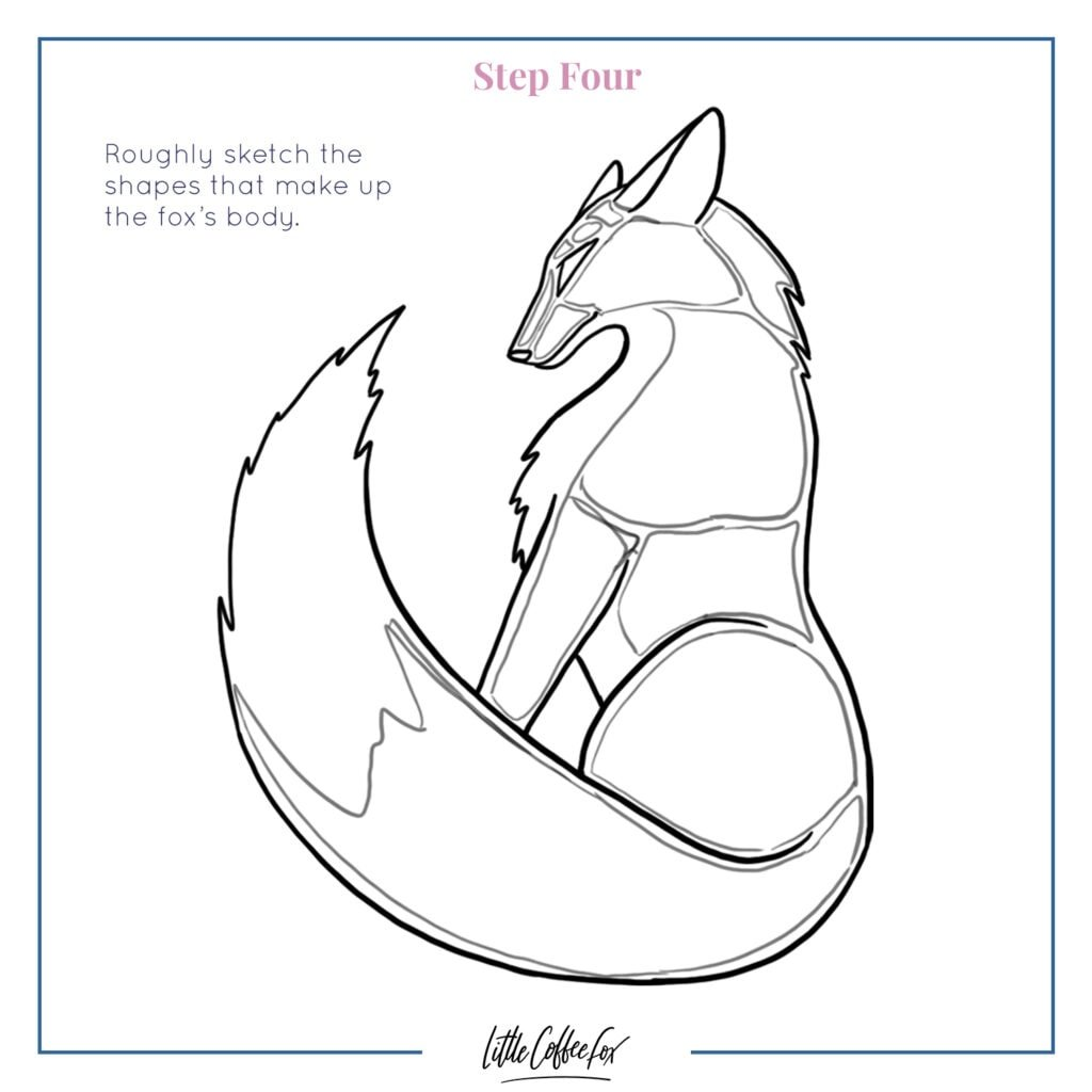 Step four: roughly sketch the shapes that make up the fox's body