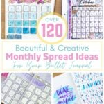 collage of bullet journal with text Over 120 Beautiful and Creative Monthly Spread Ideas for Your Bullet Journal