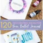2 images of bullet journals with text 120 Decoratin ideas for Your Bullet Journal