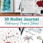image collage of February bullet journal spreads with text 30 Bullet Journal February Theme Ideas