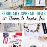 image collage of February bullet journal spreads with text February Spread Ideas 30 Themes to Inspire You