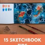 15 Sketchbook Tips to help you become a better artist pin