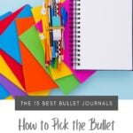 Bright colored bullet journals stacked together with text The 13 Best Bullet Journals How to Pick the Bullet Journal That's Right for You