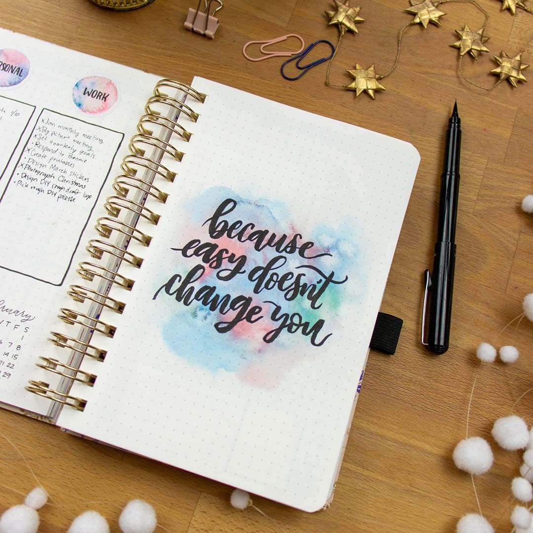 because easy doesn't change you quote on bullet journal page