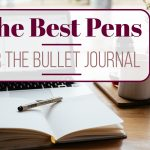 The Best Pens for the Bullet Journal: The top 8 pens that you will want to have for your bullet journaling. Click through to see the full list! | www.littlecoffeefox.com